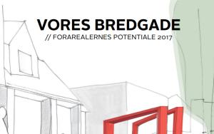 Vores Bredgade Forarealernes potentiale 2017